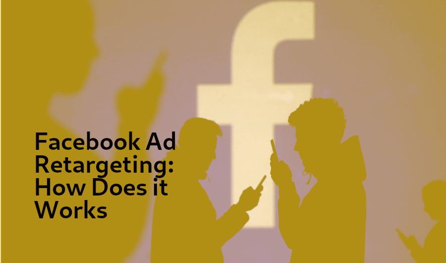 Facebook Ad Retargeting: How Does it works