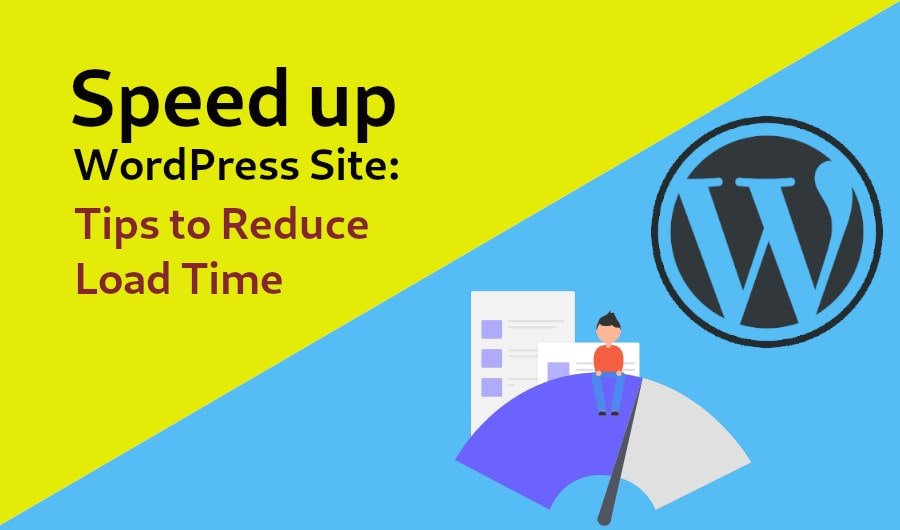 Speed up WordPress Website: Tips to Reduce Load Time