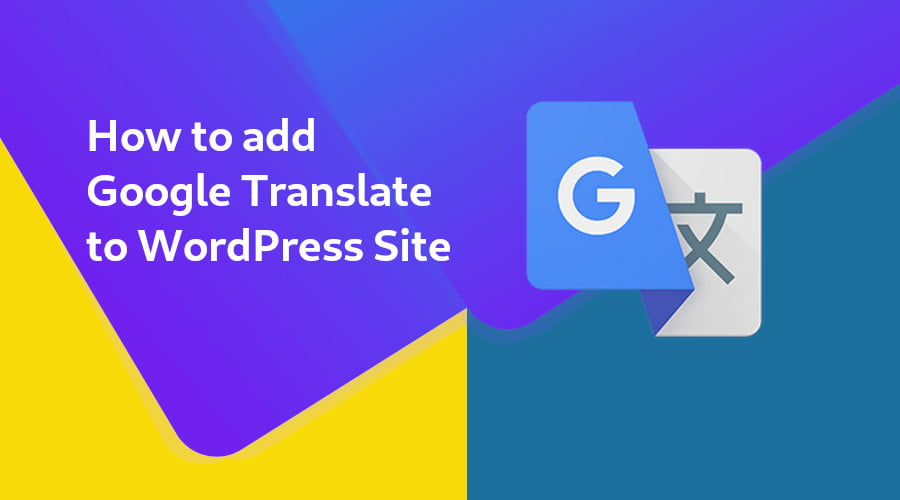 Add Google translate to WordPress Site