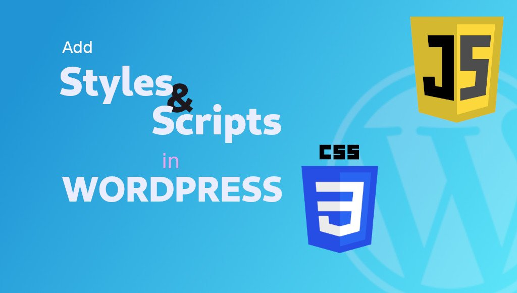 Add styles and scripts in wordpress
